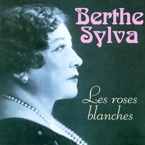 CD cover of 'Les roses blanches' by Berthe Sylva